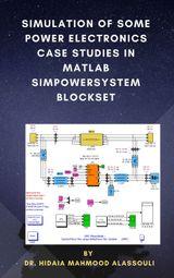 SIMULATION OF SOME POWER ELECTRONICS CASE STUDIES IN MATLAB SIMPOWERSYSTEM BLOCKSET