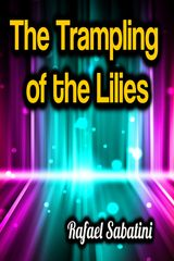 THE TRAMPLING OF THE LILIES