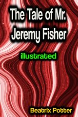 THE TALE OF MR. JEREMY FISHER ILLUSTRATED