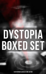DYSTOPIA BOXED SET: 18 DYSTOPIAN CLASSICS IN ONE EDITION