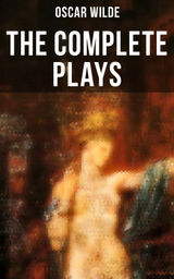 THE COMPLETE PLAYS OF OSCAR WILDE