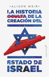 LA HISTORIA OCULTA DE LA CREACIÓN DEL ESTADO DE ISRAEL ENSAYO