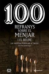 100 REFRANYS SOBRE EL MENJAR I EL BEURE