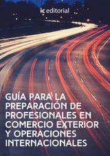 GUÍA PARA LA PREPARACIÓN DE PROFESIONALES EN COMERCIO EXTERIOR Y OPERACIONES INTERNACIONALES.