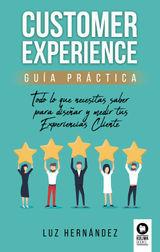 CUSTOMER EXPERIENCE. GUÍA PRÁCTICA DIRECTIVOS Y LÍDERES