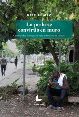 LA PERLA SE CONVIRTIÓ EN MURO