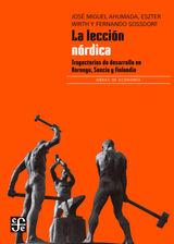 LA LECCIÓN NÓRDICA: TRAYECTORIAS DE DESARROLLO EN NORUEGA, SUECIA Y FINLANDIA