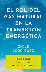 EL ROL DEL GAS NATURAL EN LA TRANSICIÓN ENERGÉTICA: CHILE 2020-2050