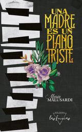 UNA MADRE ES UN PIANO TRISTE
