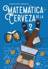 MATEMÁTICA DE LA CERVEZA 2 MATEMÁTICA DE LA CERVEZA