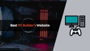 Best PC Builder Websites