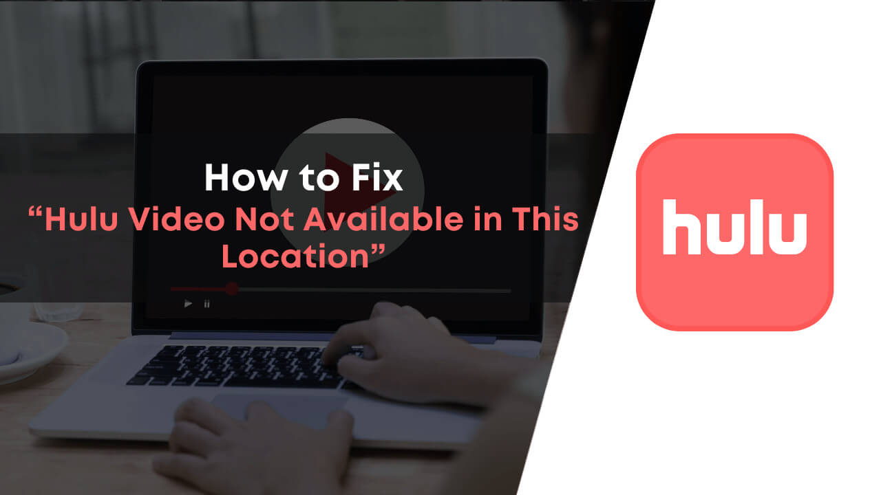 hulu video not available in this location