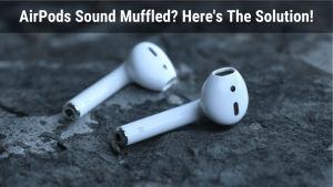 airpods sound muffled