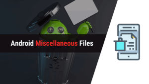 android miscellaneous files