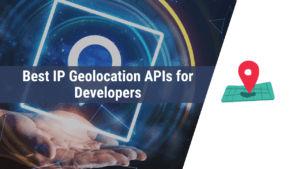 best ip geolocation apis