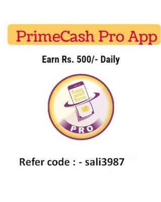 Prime Cash Pro 2020 App Reviews, Earning Tricks & Referral Code