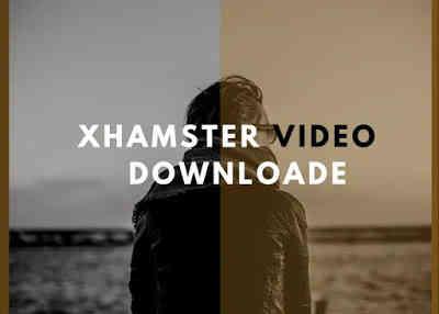 Xhamstervideodownloader Apk for Android Download 2018 - 2020