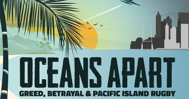 OCEANS APART: Pohlepa, izdaja i pacifički ragbi