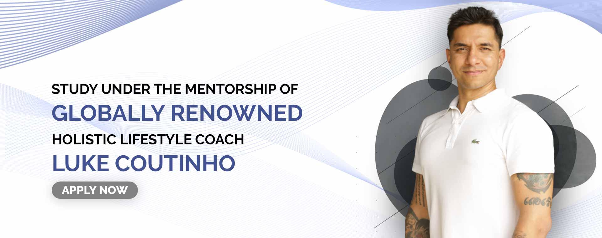 Luke Coutinho : Chief Mentor