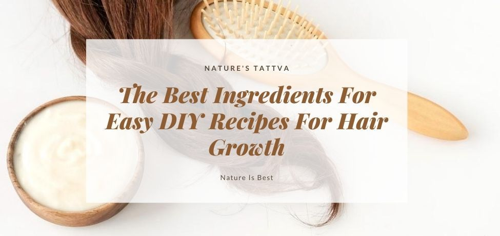 The Best Ingredients For Easy DIY Recipes For Hair Growth