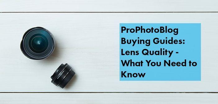 Vistek Buying Guides Lenses Quality Cover