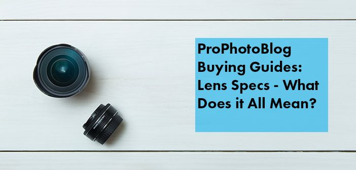 Vistek Buying Guides Lenses Specifications Cover