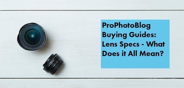 Vistek Buying Guides Lenses Specifications Cover