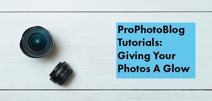 Vistek Tutorials - Giving Your Photos A Glow Cover