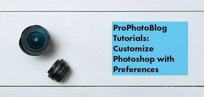 Vistek Tutorials - Customize Photoshop with Preferences Cover