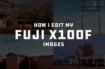 How I edit My Fujifilm X100F Images - Kyle McDougall