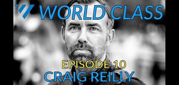 World Class Episode 10 - Craig Reilly Photo