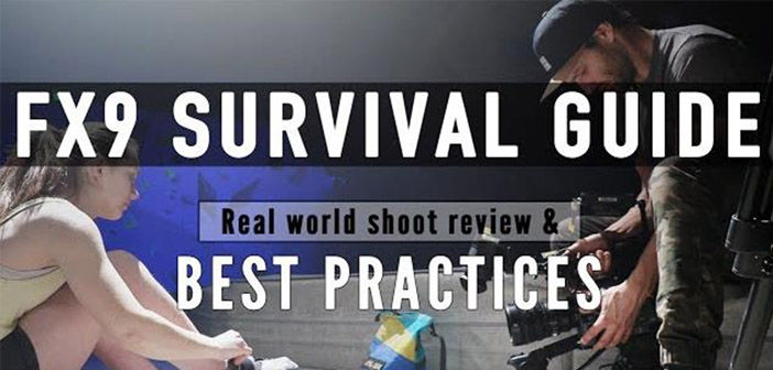 SONY FX9 SURVIVAL GUIDE