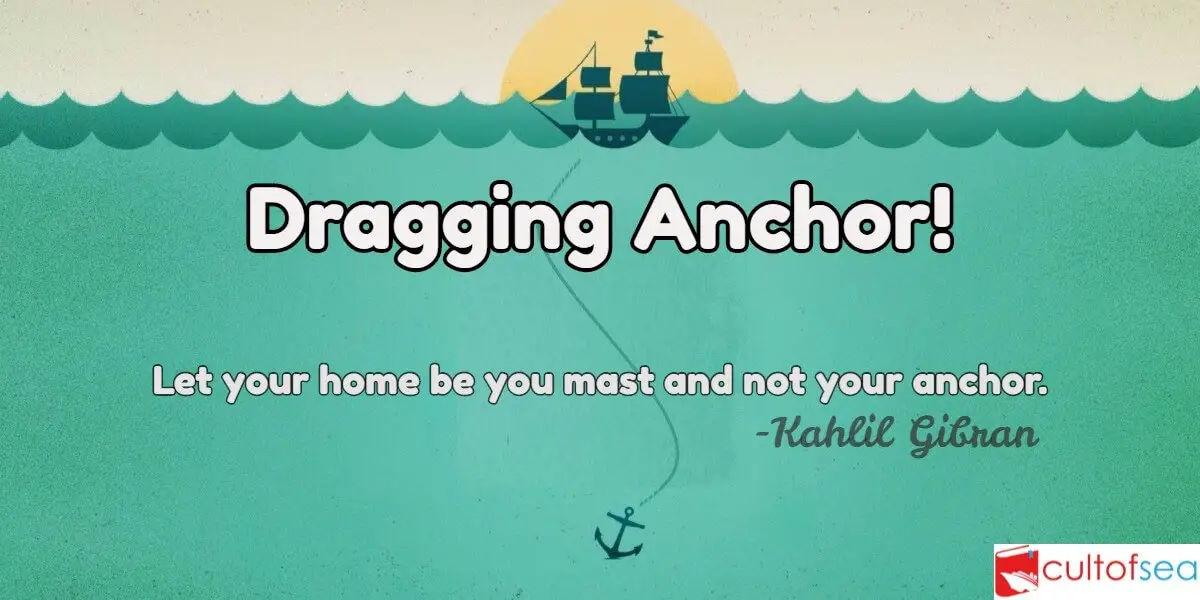 Dragging Anchor