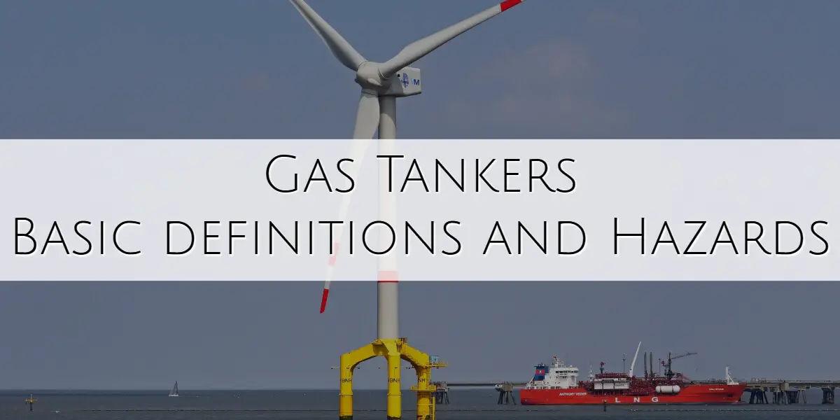 Gas Tanker - Hazards & Definitions