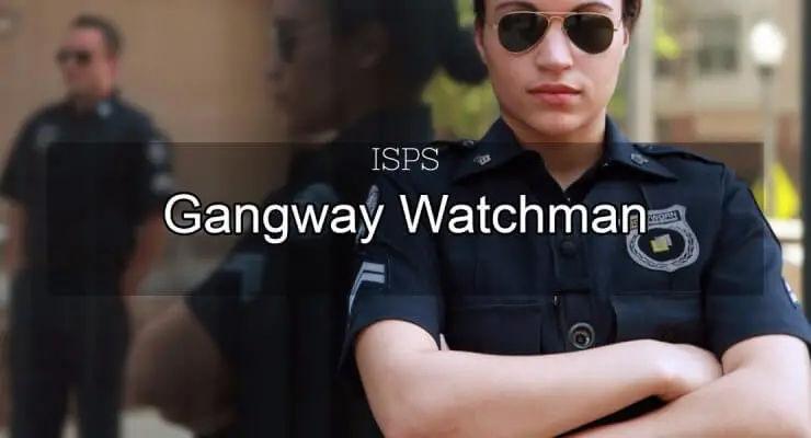 Gangway Watchman