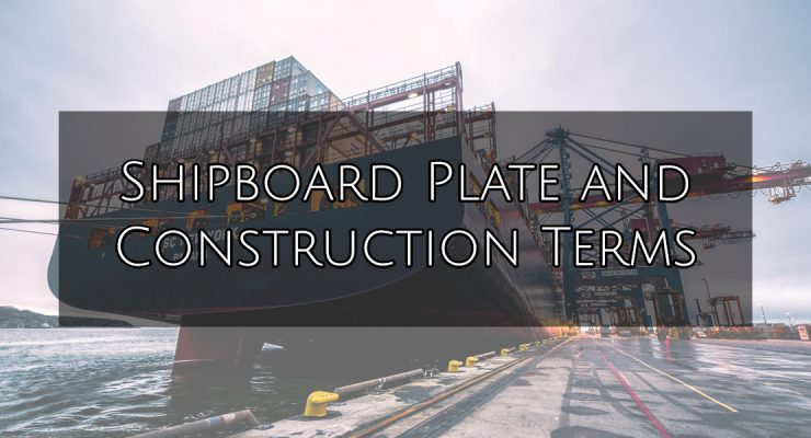 Shipboard plate and construction terms