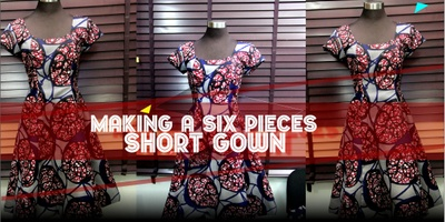 Making a Six Pieces Short Gown