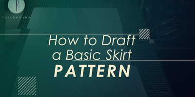 HOW TO DRAFT A BASIC SKIRT PATTERN