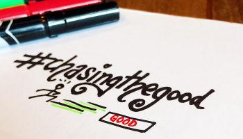#chasingthegood: changing the conversation