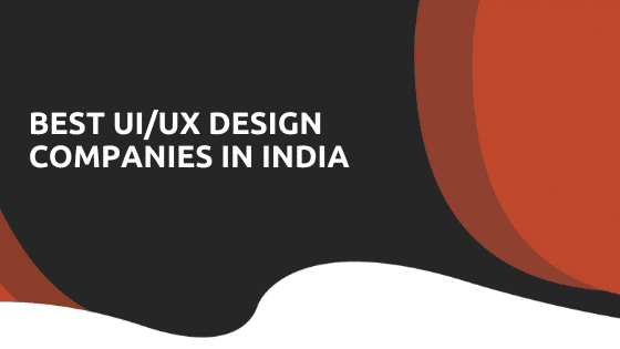Top 10 UI/UX Companies in India