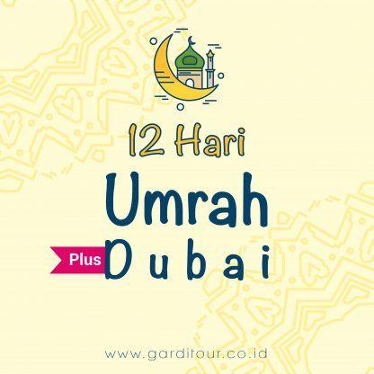12 Hari Umrah Plus Dubai