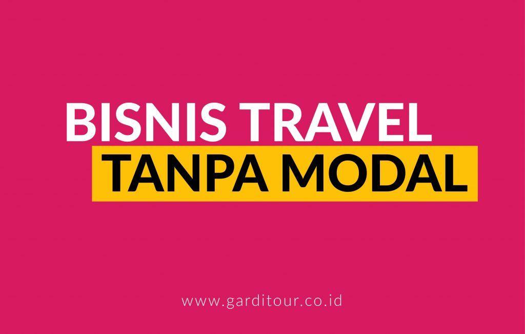Bisnis Travel Terlengkap & Terpercaya Tanpa Modal - Gardi Tour