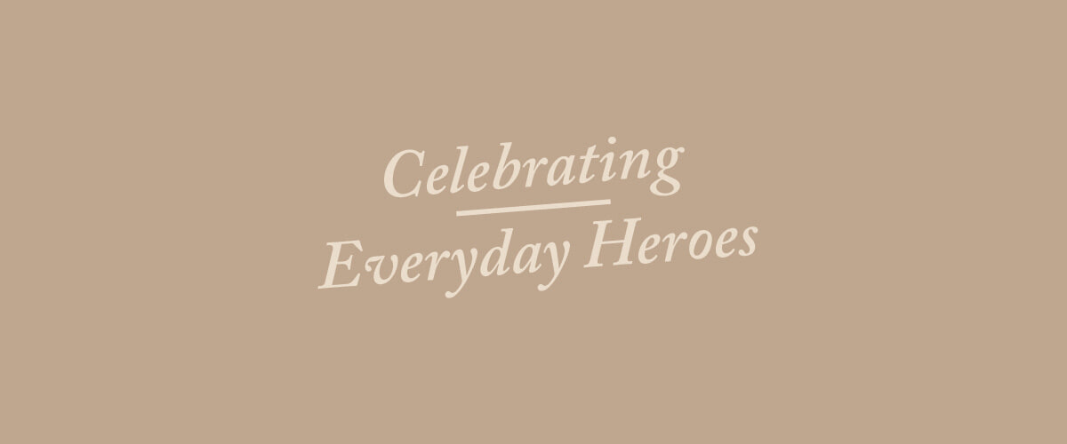 Celebrating Everyday Heroes