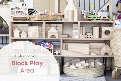 How to enhance your Block Play Area