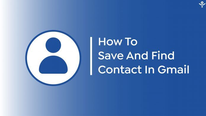 Save and Find contacts in Gmail