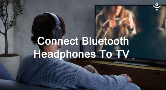 how to connect bluetooth headphones to TV