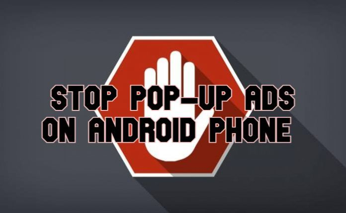How To Stop Pop Up Ads On Android Phone Browser - Easy And Quick Way