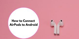 How to Connect AirPods to Android