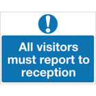 All Visitors Must Report To Reception PVC Safety Sign - M78A/R