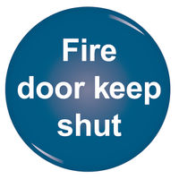 Domed 60mm Fire Door Keep Shut Sign - RDS9